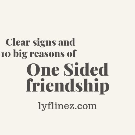 One Sided Friendship – 10 Big Reasons Behind it
