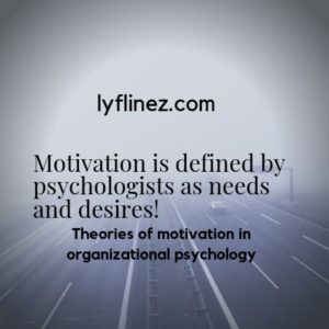 Motivation is defined by psychologists as