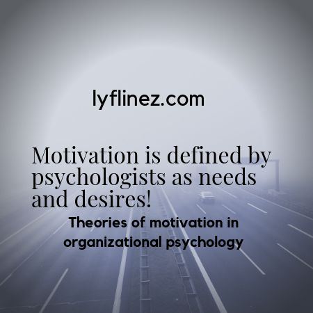 Motivation is defined by psychologists as needs and desires