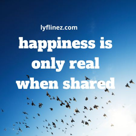 Happiness is only real when shared-A guide to be happy