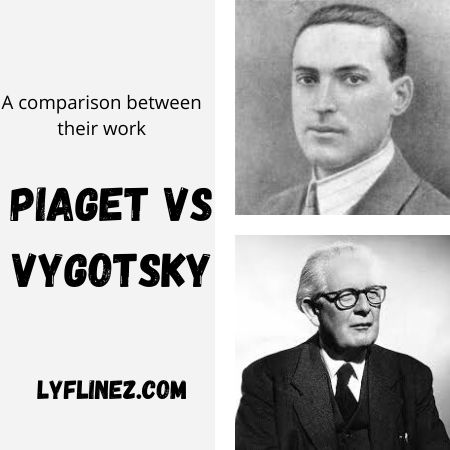 Piaget vs Vygotsky-A Comparison Between Their Work