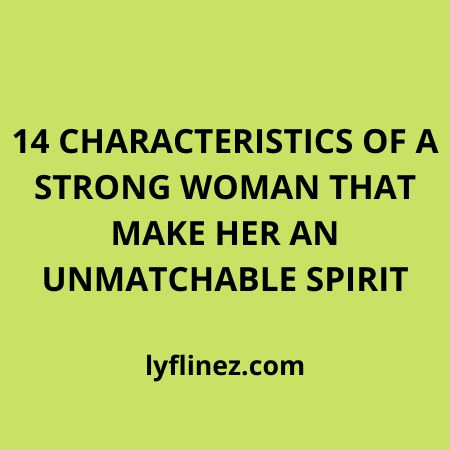 Characteristics Of a Strong Woman With Unmatchable Spirit